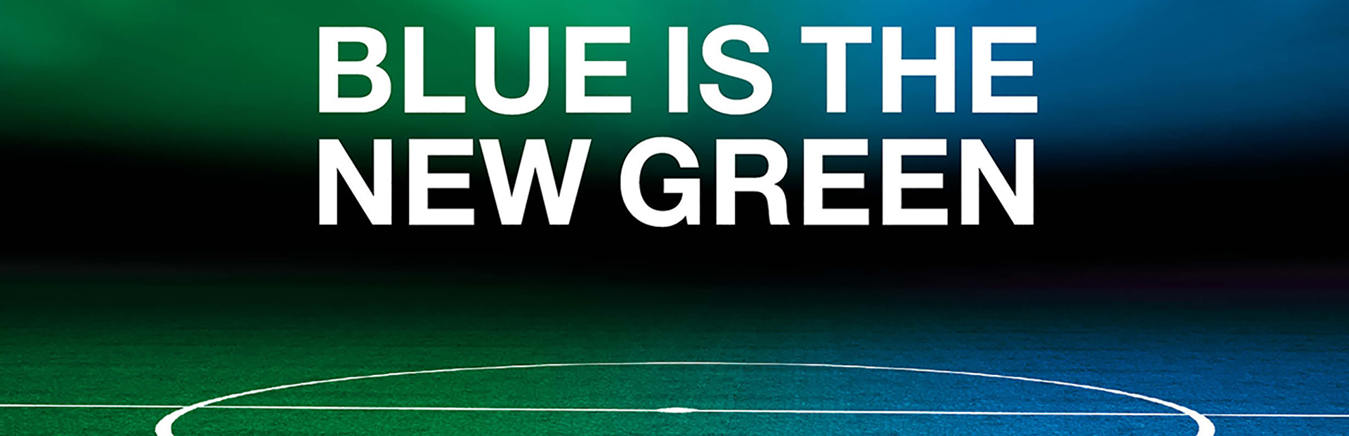 Blue is the New Green!
